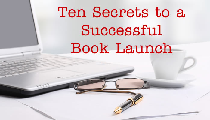 10 Secrets to a Successful Book Launch