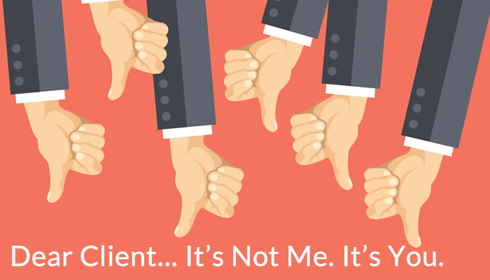 11 Signs It's Time to Fire a Client