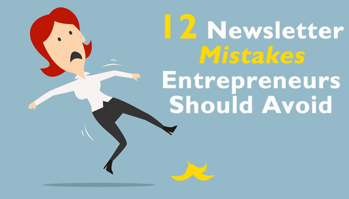 Avoid These 12 Newsletter Mistakes
