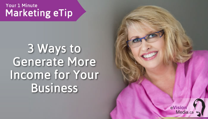3 Ways to Generate More Income for Your Business