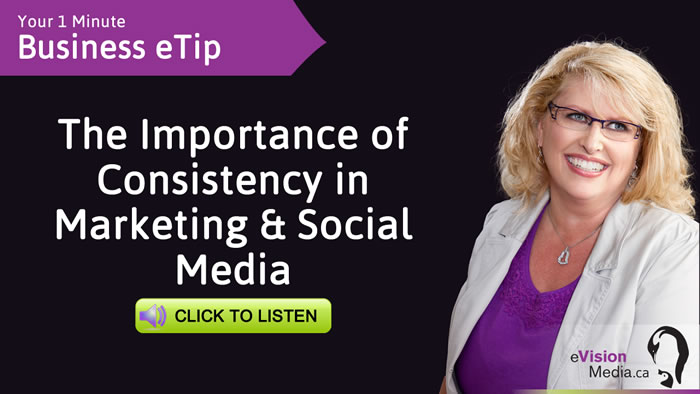 Business eTip: The Importance of Consistency in Marketing & Social Media