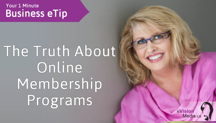 Business eTip: The Truth About Online Membership Programs