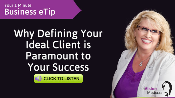 Business eTip: Why Defining Your Ideal Client is Paramount to Your Success