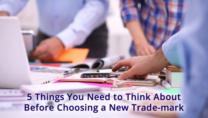 Being Creative Pays Off When You Choose A Trade-Mark; Five things you need to think about BEFORE you choose a new trade-mark: