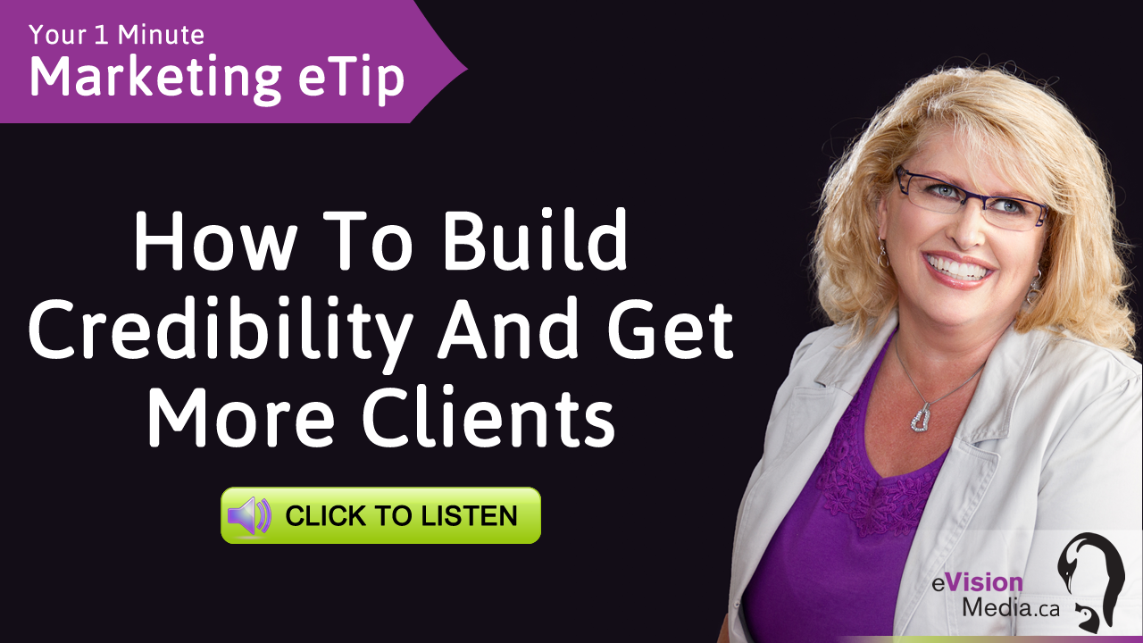 Marketing eTip: How To Build Credibility And Get More Clients