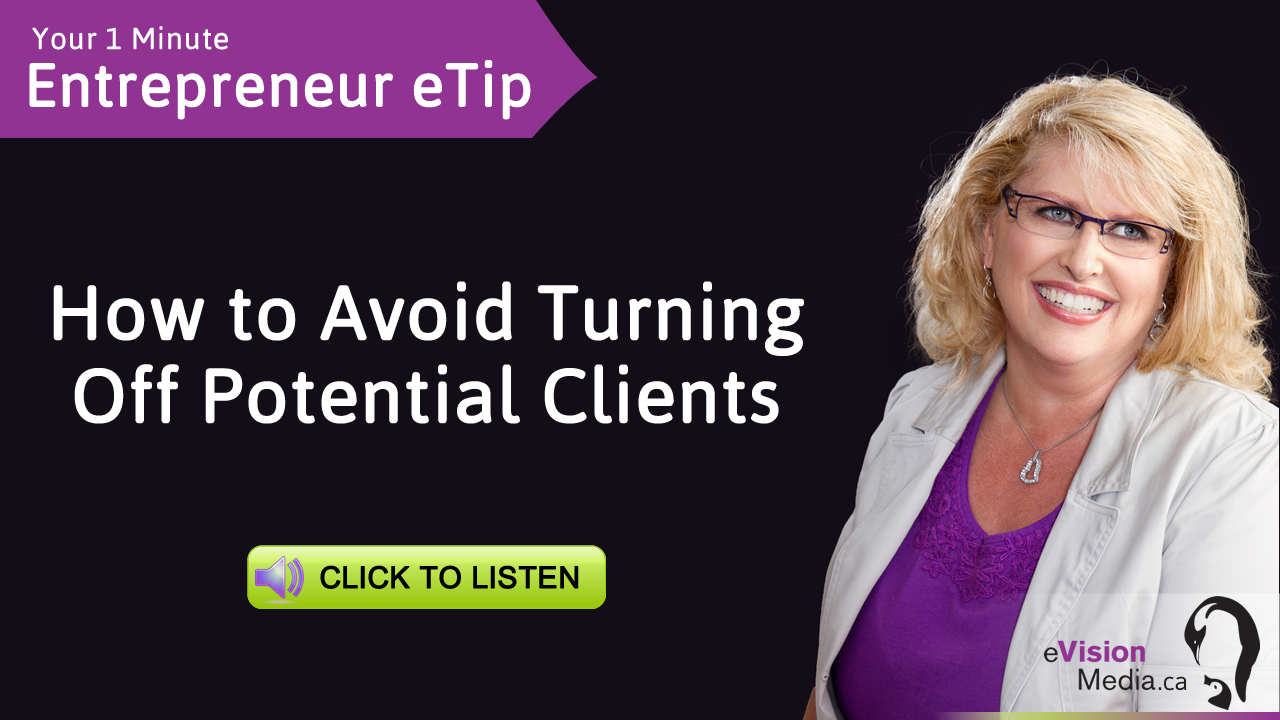 Entrepreneur eTip: How to Avoid Turning Off Potential Clients