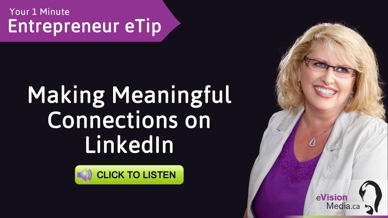 Entrepreneur eTip: Making Meaningful Connections on LinkedIn