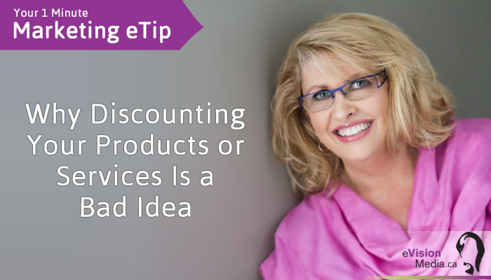 Why Discounting Your Products or Services Are a Bad Idea