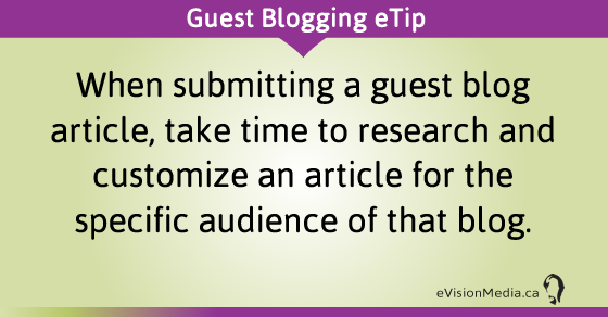 eTip: When submitting a guest blog article, take time to research and customize an article for the specific audience of that blog.