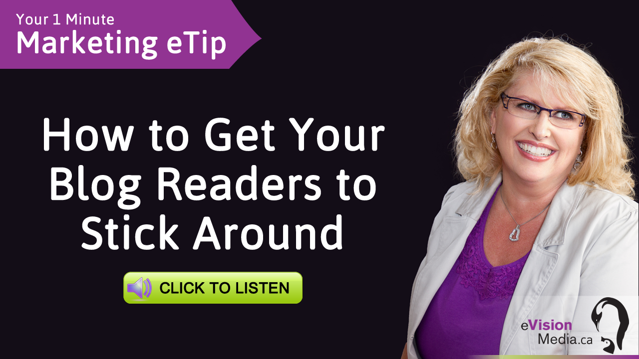 Marketing eTip: How to Get Your Blog Readers to Stick Around