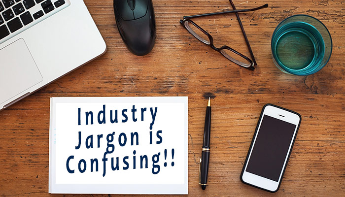 How Industry Jargon is Scaring Your Clients Straight to Your Competitor