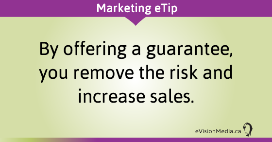 eTip: By offering a guarantee, you remove the risk and increase sales.
