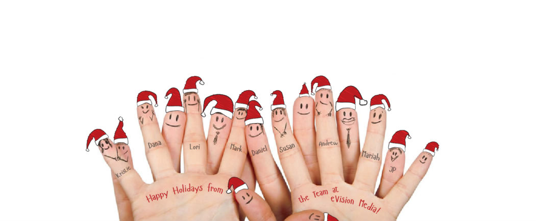 Happy Holidays from the Team at eVision Media