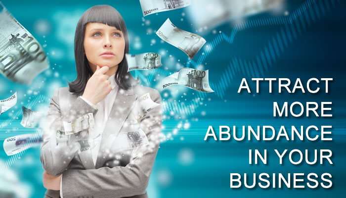Attract More Abundance In Your Business
