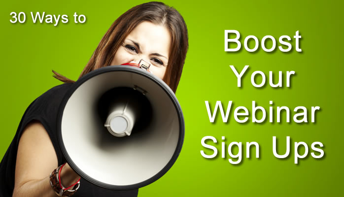 30 Ways to Boost Your Webinar Signups