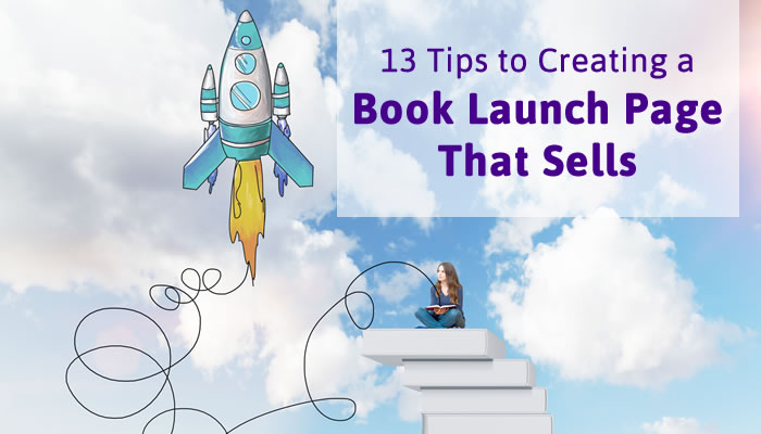 Key Elements of an Effective Book Launch Page - 13 tips to creating a book launch page that sells