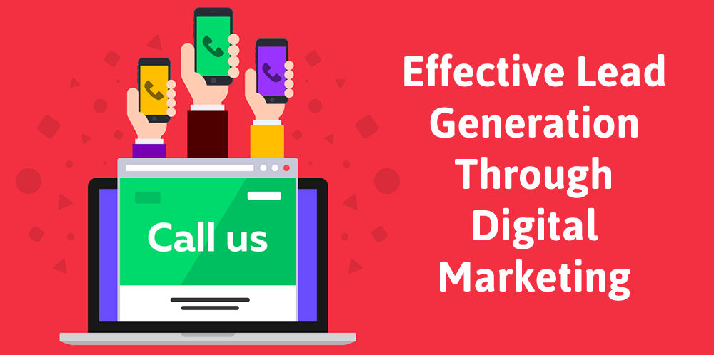 Effective Lead Generation Through Digital Marketing