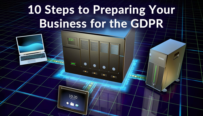 10 Steps to Preparing Your Business for the GDPR (General Data Protection Regulation)