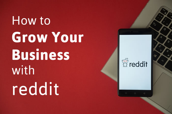 How to Grow Your Business with Reddit