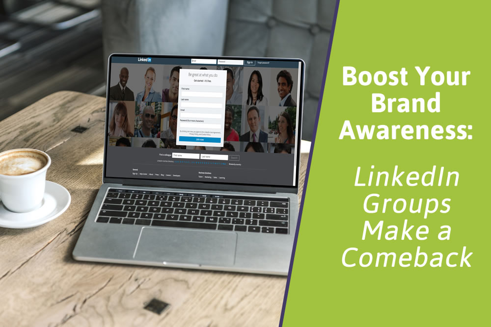 Boost Your Brand Awareness: LinkedIn Groups Make a Comeback