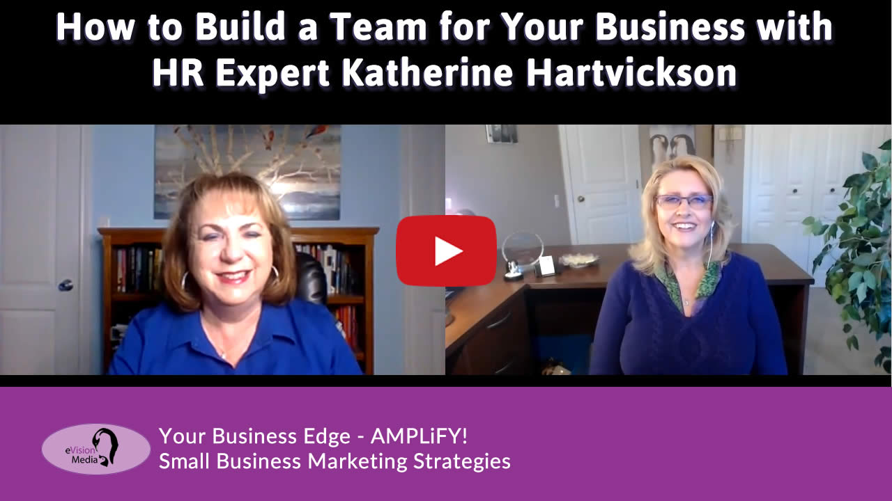 How to Build a Team for Your Business with HR Expert Katherine Hartvickson