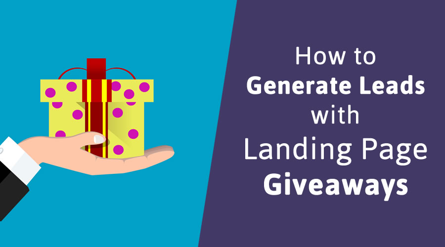 How to Generate Leads with Landing Page Giveaways