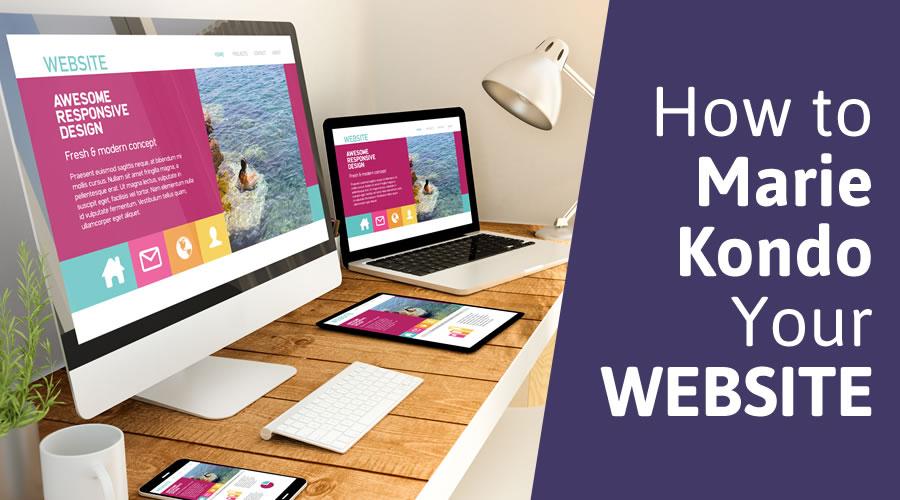How to Marie Kondo Your Website