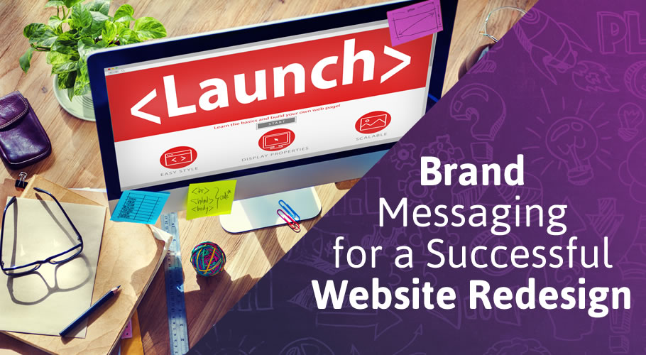 The Importance of Brand Messaging for a Successful Website Redesign