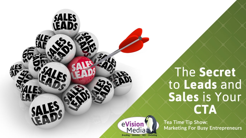 The Secret to Leads and Sales is Your CTA