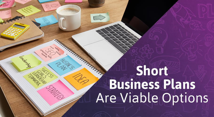 Why Short Business Plans Are Viable Options for Entrepreneurs