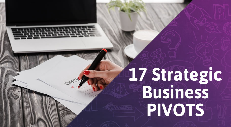 17 Strategic Business Pivots to Make in the Time of COVID-19